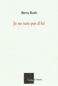 Berta Roth - Je ne suis pas d´ici